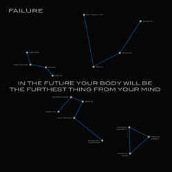 Failure - In the Future Your Body Will Be the Furthest Thing from Your Mind